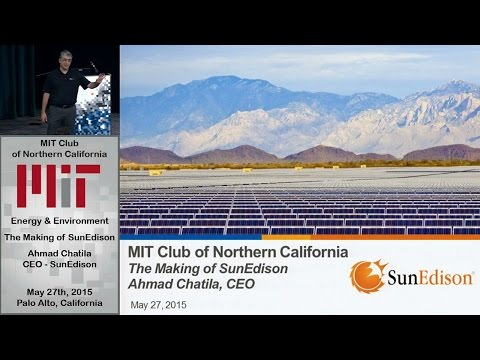 Pioneers of Clean Technology - Ahmad Chatila - The Making of SunEdison