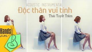 Độc thân vui tính » Thái Tuyết Trâm ✎ acoustic Beat by Trịnh Gia Hưng