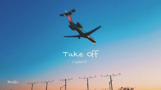 Take Off - LiQWYD [No Copyright-free Music]