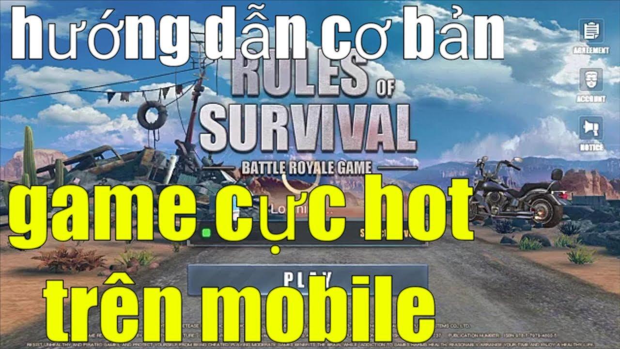 Rules Of Survival _ Hướng Dẫn Cơ Bản Game Sinh Tồn Cực Hót Trên Mobile