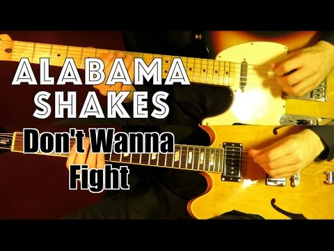Don't Wanna Fight - Alabama Shakes  ( Guitar Tab Tutorial & Cover )