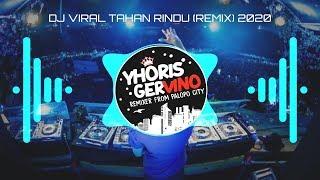 DJ VIRAL ✓ TAHAN RINDU ,REMIX 2020 | DJ SLOW FULL BASS