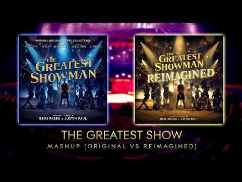 The Greatest Show mashup Original VS Reimagined
