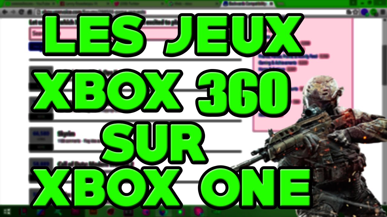 les jeux xbox 360 compatible sur xbox one youtube. Black Bedroom Furniture Sets. Home Design Ideas