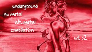 Underground Nu Metal / Alternative Metal Compilation Vol. 02