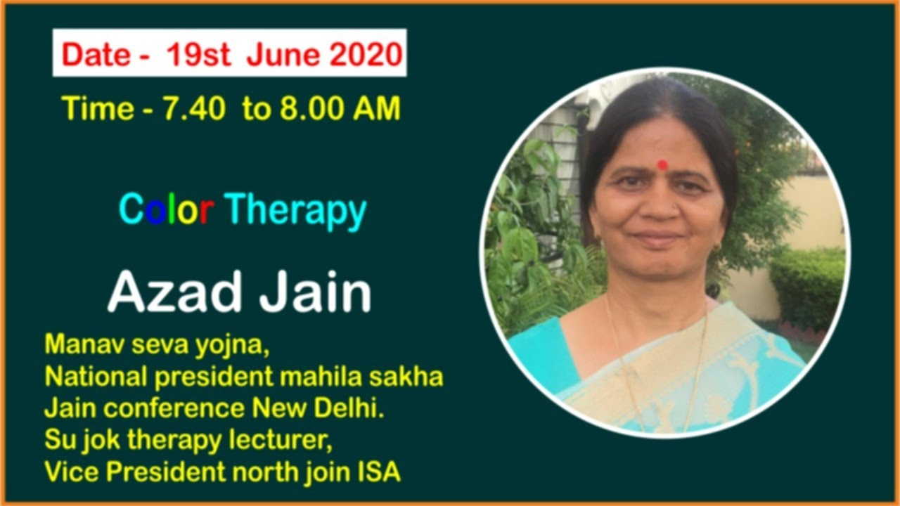 Download 19th June - Color Therapy by Azad Jain  And Hasya Yoga by - Prabhavati Mutha