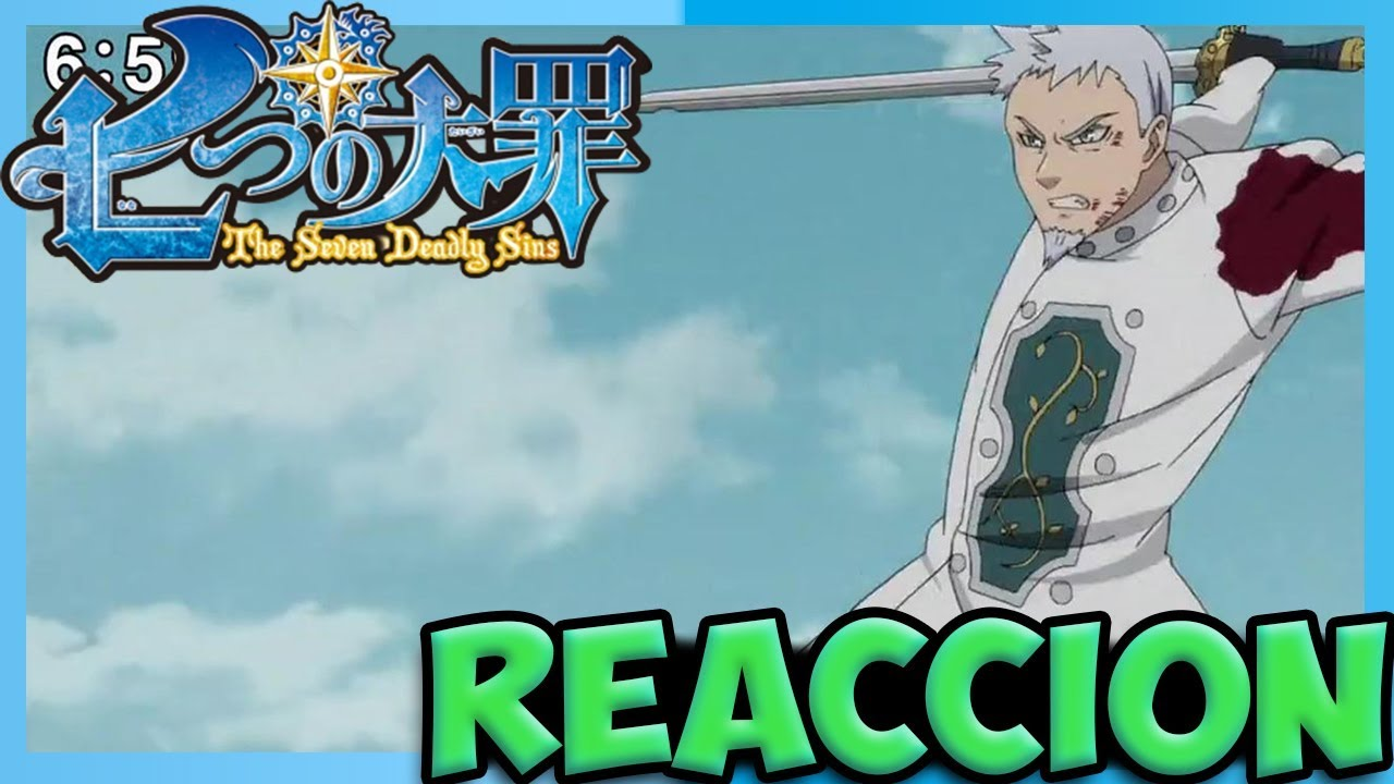 Quien Es Tristan Nanatsu No Taizai - Nanatsu No Taizai Temp. 2 Capitulo 6 Video Reaccion//Quien ...