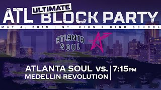 Atlanta Soul v. Medellin Revolution 05/04/19