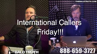 The Bald Truth-Friday August 3rd, 2018-Callers from Scotland, Germany, Switzerland