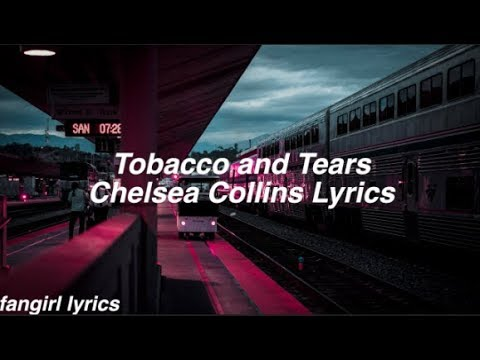 Tobacco and Tears || Chelsea Collins Lyrics