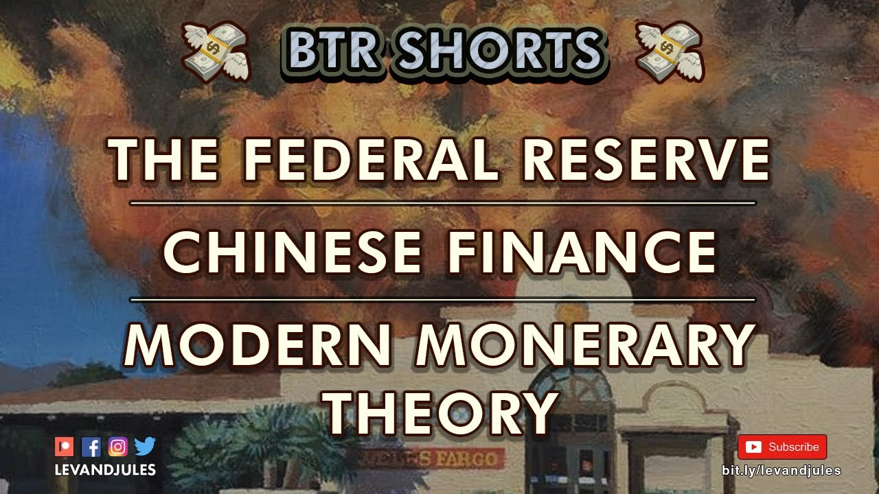 The Federal Reserve, Chinese Finance, & Modern Monetary Theory.