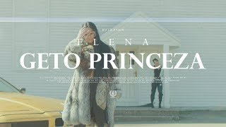 Elena - Geto Princeza (Official Video)