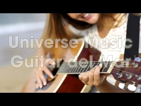 Guitar del Mar/guitarra/ UNIVERSE MUSIC/Chillout Lounge Music/Instrumental 2016, stress relief top 5