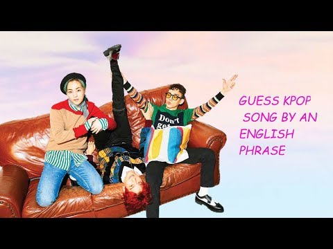 [KPOP] GUESS THE SONG BY AN ENGLISH PHRASE