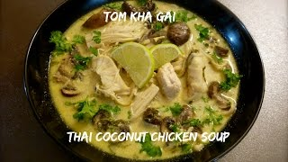 Tom Kha Gai - Thai Coconut Chicken Soup Recipe