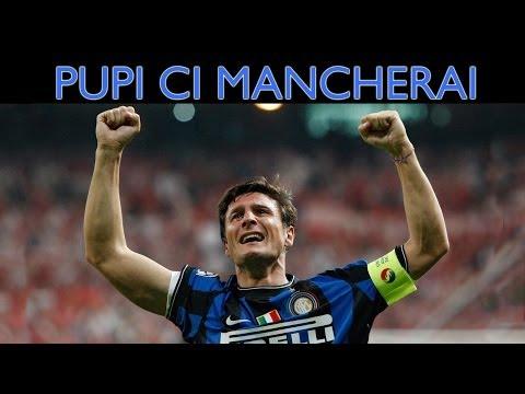 PUPI CI MANCHERAI - Video tributo a Javier Zanetti
