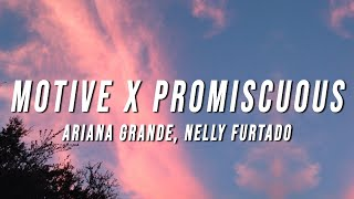 Ariana Grande, Nelly Furtado - Motive X Promiscuous (TikTok Mashup) [Lyrics]