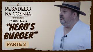 Pesadelo na Cozinha: Hero's Burger – Parte 3