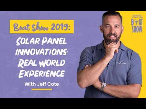 Boat Show 2019 -  Solar Panel Innovations: Real World Experience