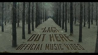The Lacs - Out Here