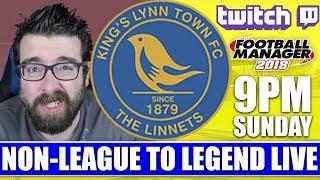 Non-League to Legend LIVE FM18 | KING