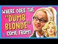 "Legally Blonde and the History of the ""Dumb Blonde"""
