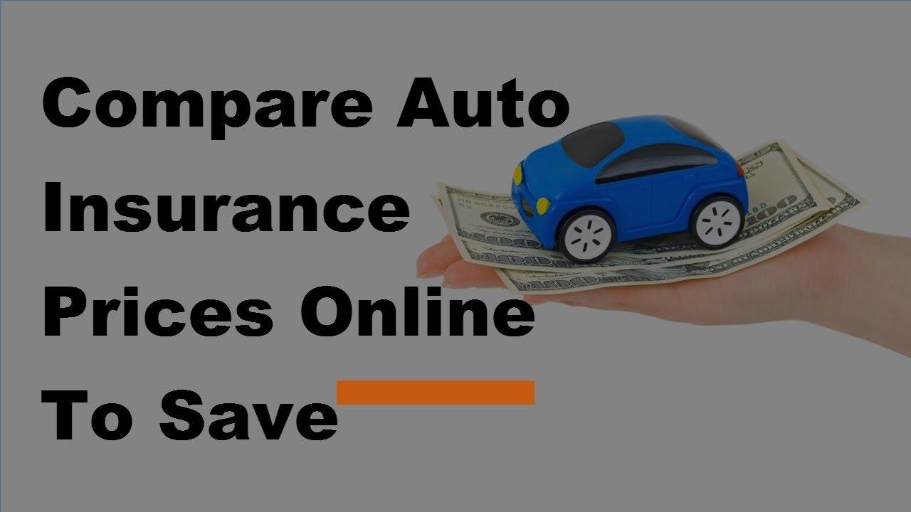 Compare Auto Insurance Prices Online To Save Money 2017 Compare