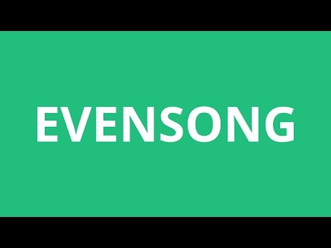 How To Pronounce Evensong - Pronunciation Academy