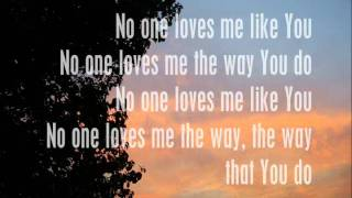 Jars of Clay- No One Loves Me Like You (Lyrics)