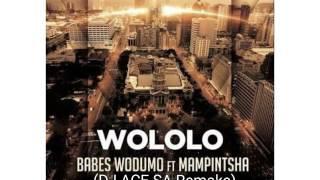 BABES WODUMO - WOLOLO (DJ ACE SA REMAKE)