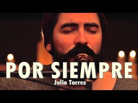 POR SIEMPRE  - Julio Torres - Música Cristiana Acústica