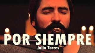 Baixar POR SIEMPRE - Julio Torres - Música Cristiana Acústica