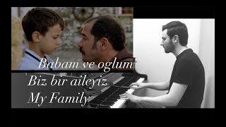 Babam Ve Oglum Biz Bir Aileyiz (My Family) Evanthia Reboutsika Piano Piyano