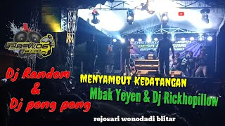 kedatangan Mbak yeyen dan Dj Rickhopillow di sambut dj random & Pong Pong