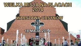 WIELKA MISJA NA PLACACH 2014 WARSZAWA-URSYNOW [3-2] 18-05-2014