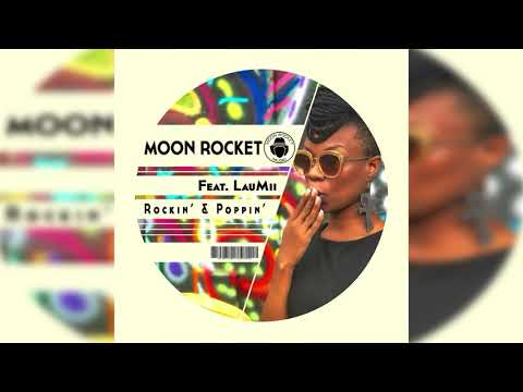 Moon Rocket Feat. LauMii _ Rockin' & Poppin'