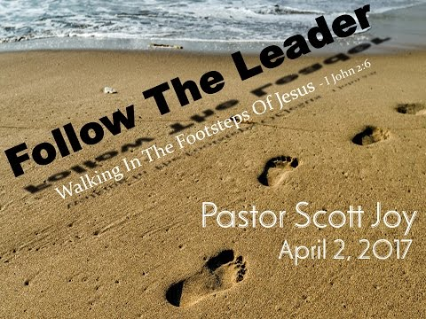 """Follow The Leader"" - Christ Followers Depend on the Holy Spirit"