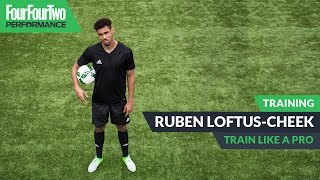 Ruben Loftus-Cheek | Speed and acceleration workout | Train like a Pro