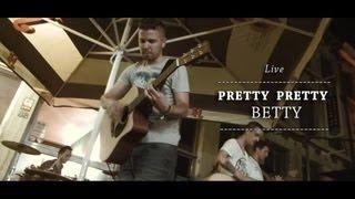 Pretty Pretty Betty : live