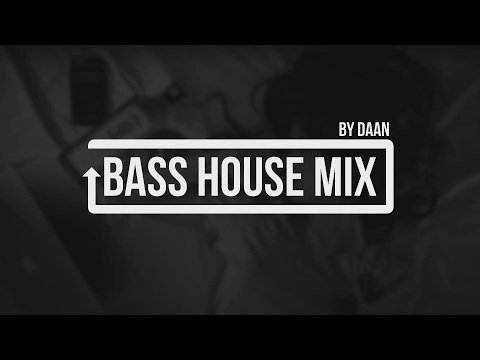 Bass House Mix 2017 [POPULAR SONGS] - By Daan