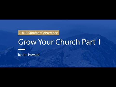 Jim Howard - Grow Your Church Part 1