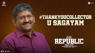 #ThankYouCollector - U Sagayam   A Team Republic Tribute   Republic On Oct 1st   Sai Tej   Dev Katta Image