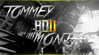 """""""TOMMEY"""" BO2 Montage - Edited by @Lordsome"""