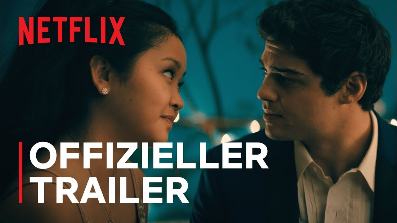 Download To All The Boys: Always and Forever | Offizieller Trailer | Netflix