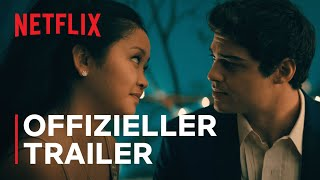 To All The Boys: Always and Forever | Offizieller Trailer | Netflix