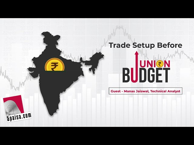 Trade Setup Before Union Budget 2021   Market   Stocks   Sector   Industry   Nifty   Sensex