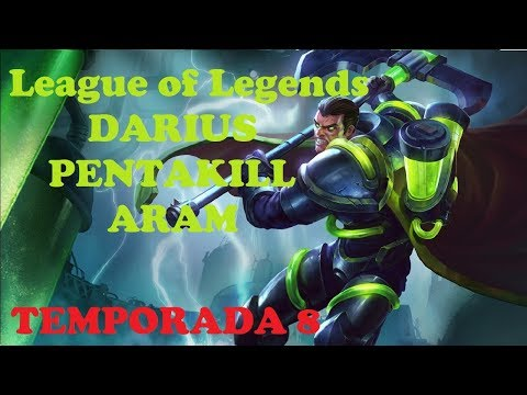 League Of Legends - Darius EN ARAM + PENTAKILL EN ESPAÑOL