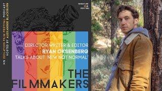 Ryan Oksenberg - The Filmmakers Podcast S02E03 | The Isolation Film Festival