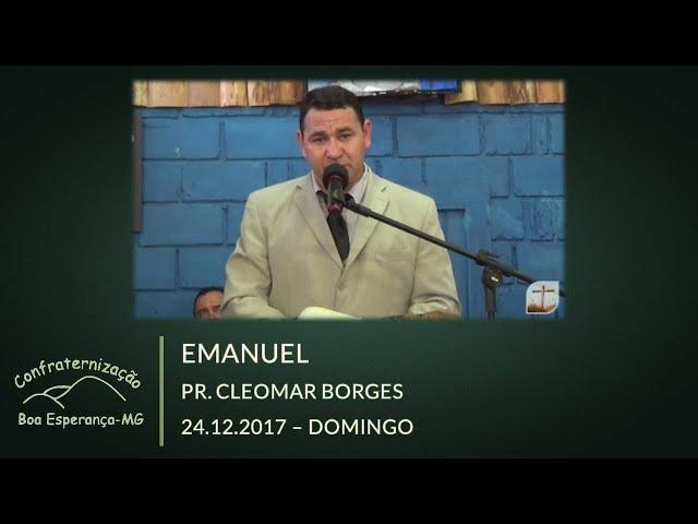 24.12.2017 | Domingo | Emanuel - Pr. Cleomar Borges | Confraternização Boa Esperança/MG