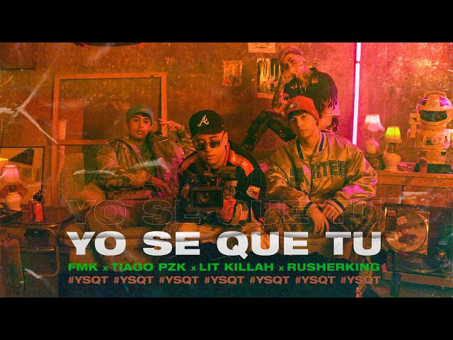 FMK, Tiago PZK, LIT Killah, Rusherking - YO SE QUE TU (Official Video)